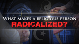 What makes a religious person radicalized?