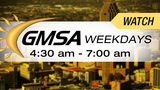 Watch GMSA every morning for the latest news, traffic and weather updates