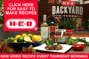 H-E-B Backyard Kitchen. Click here for easy to make recipes. New video recipe every Thursday morning.