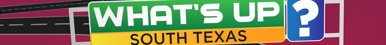 what's up south texas header