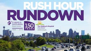 Rush Hour Rundown: KSAT's 5 p.m. News