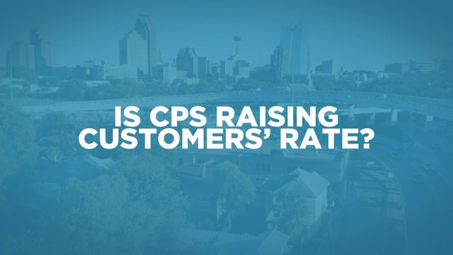 Could CPS Energy raise customer rates?
