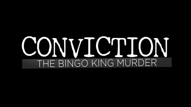 "WATCH NOW: ""Conviction: The Bingo King Murder"""